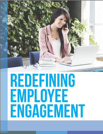 Redefining Employee Engagement Special Report